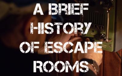 A Brief History of Escape Rooms